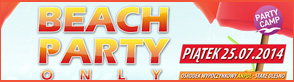 BEACH PARTY ONLY! 25.07.2014
